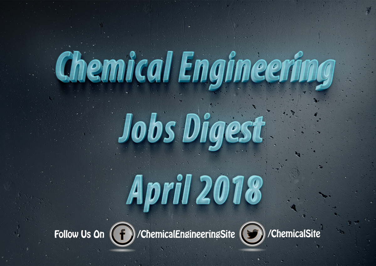 Chemical Engineering Jobs Digest April 2018 - Chemical